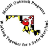 MOSH Outreach Programs - Working Together for a Safer Maryland